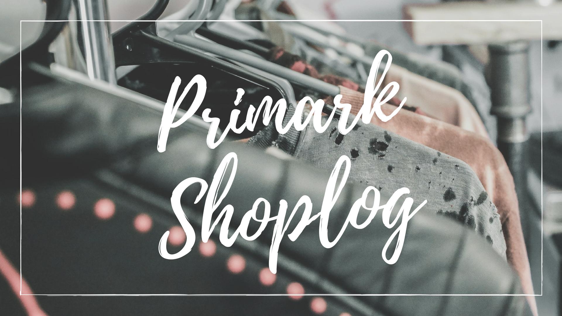 primark shoplog mei 2018