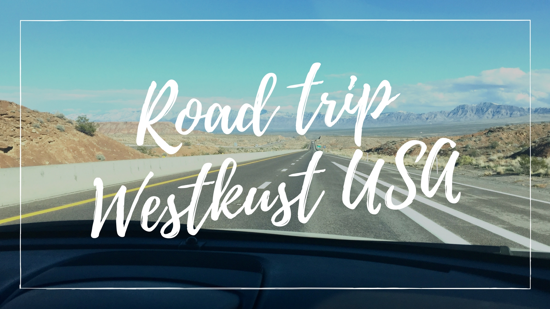 road trip west kust Amerika route, ervaring, tips, foto's