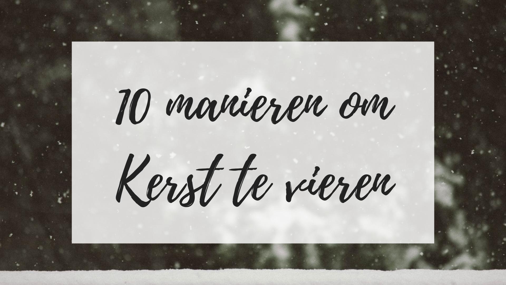 10 manieren om kerst te vieren
