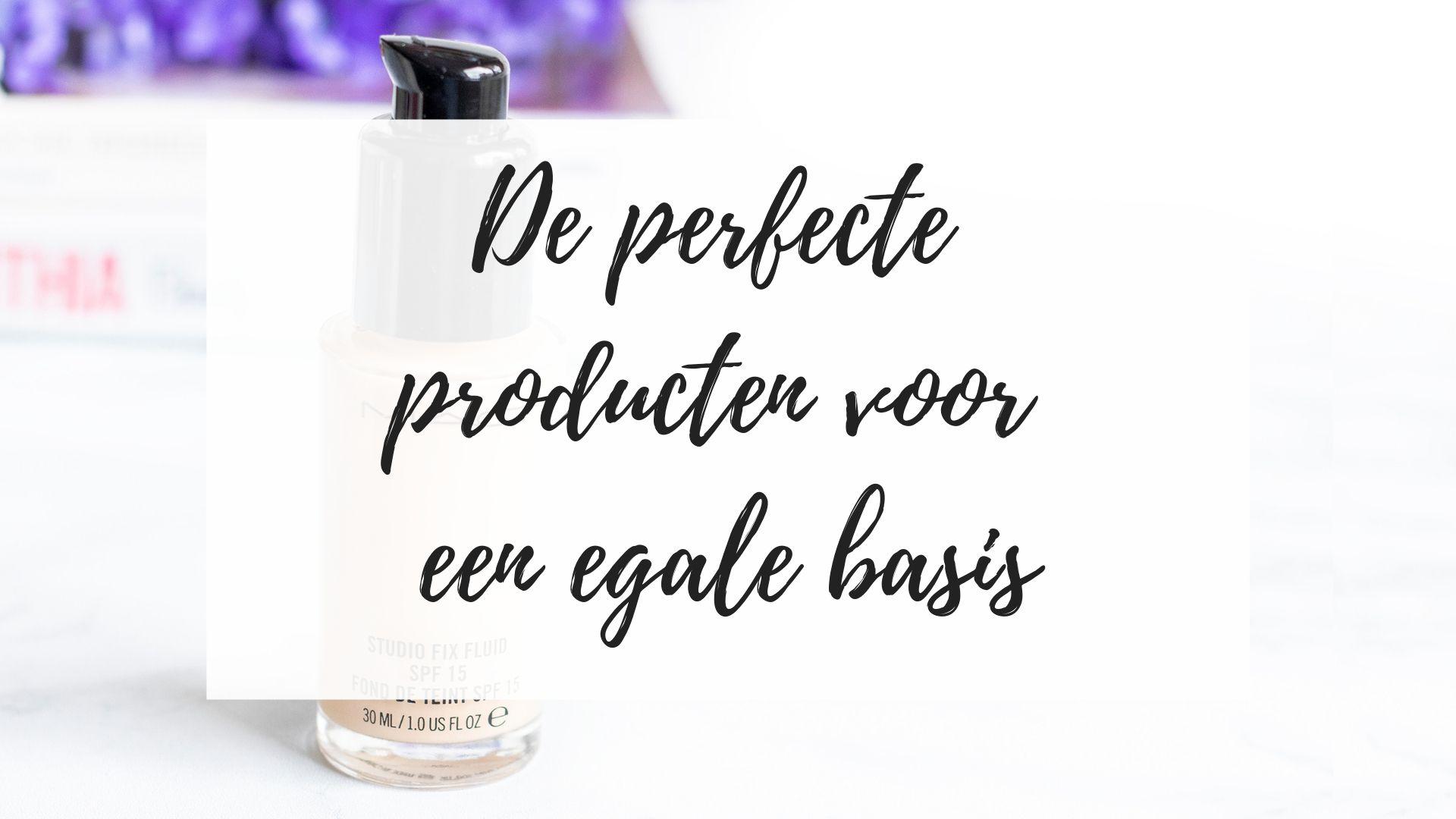 de perfecte producten voor een egale basis