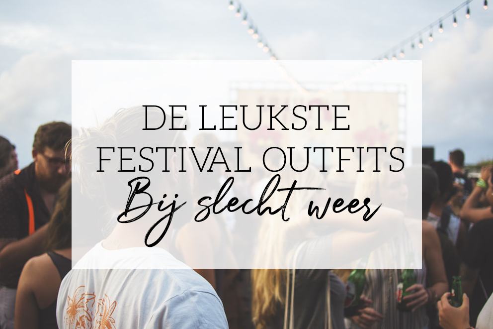 festival outfit slecht weer